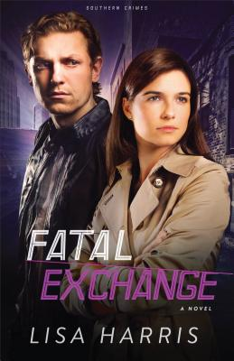 Fatal Exchange: A Novel (Southern Crimes) (Volume 2), Harris, Lisa