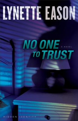 NO ONE TO TRUST (HIDDEN IDENTITY, NO 1), EASON, LYNETTE