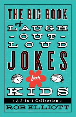 Image for The Big Book of Laugh-Out-Loud Jokes for Kids: A 3-in-1 Collection