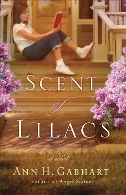 SCENT OF LILACS, GABHART, ANN