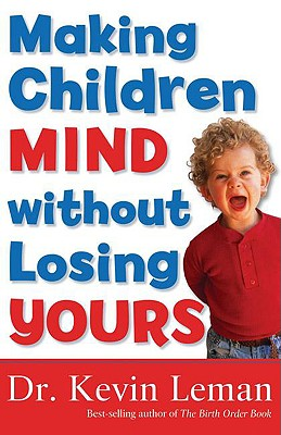 Making Children Mind Without Losing Yours, Leman, Kevin