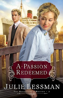 Image for A Passion Redeemed (The Daughters of Boston, Book 2)  (Bk. 2)