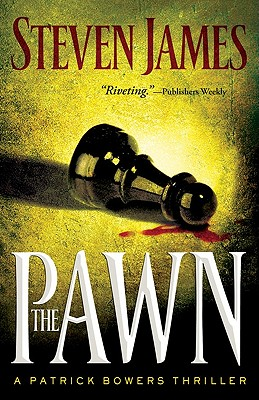 The Pawn (The Patrick Bowers Files, Book 1), STEVEN JAMES