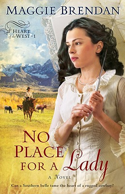 No Place for a Lady (Heart of the West Series, Book 1), Brendan,Maggie