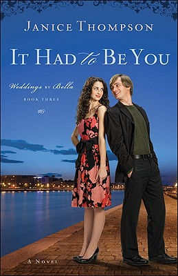 It Had To Be You (Weddings By Bella Book 3), Janice Thompson