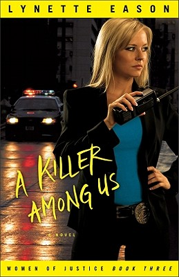 KILLER AMONG US (WOMEN OF JUSTICE, NO 3), EASON, LYNETTE