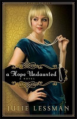 A Hope Undaunted: A Novel (Winds of Change), Julie Lessman