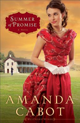 Summer of Promise (Westward Winds, Book 1) (Volume 1), Cabot, Amanda