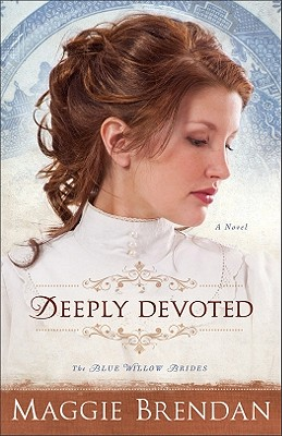 Deeply Devoted: A Novel (The Blue Willow Brides)
