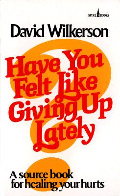 Image for Have You Felt Like Giving Up Lately
