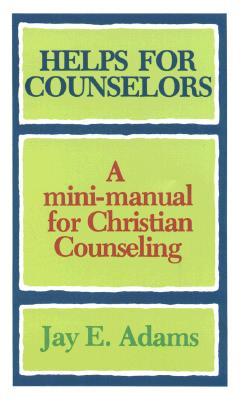 Image for Helps for Counselors: A mini-manual for Christian Counseling