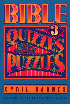 Bible Quizzes and Puzzles 3: Based on the New International Version, Barnes, Cyril