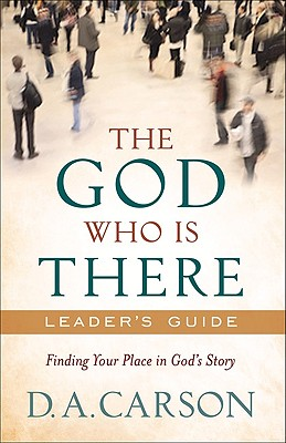 Image for The God Who Is There Leader's Guide: Finding Your Place in God's Story