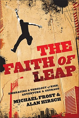 """Image for """"Faith of Leap, The: Embracing a Theology of Risk, Adventure & Courage (Shapevine)"""""""