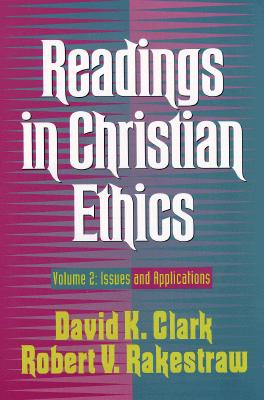 Image for Readings in Christian Ethics: Issues and Applications