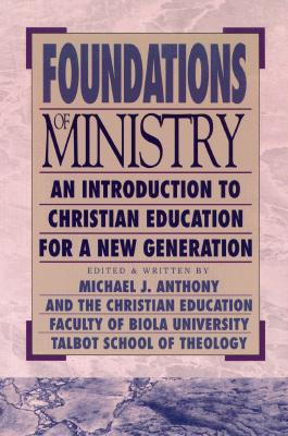 Image for Foundations of Ministry: An Introduction to Christian Education for a New Generation