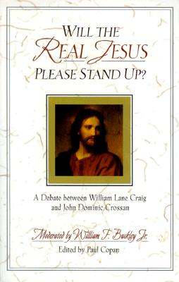 Image for Will the Real Jesus Please Stand Up?: A Debate between William Lane Craig and John Dominic Crossan