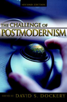 Image for Challenge of Postmodernism: An Evangelical Engagement, Second Edition
