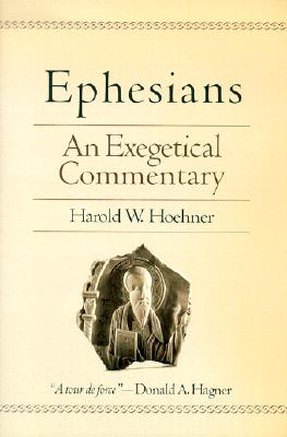 Image for Ephesians: An Exegetical Commentary