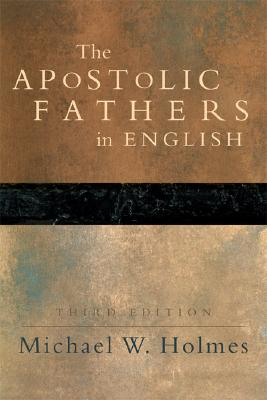 Apostolic Fathers In English, Michael W. Holmes
