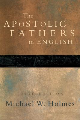 Apostolic Fathers In English, Michael W. Holmes