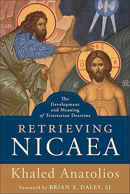 Image for Retrieving Nicaea: The Development and Meaning of Trinitarian Doctrine