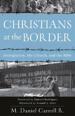 Image for Christians at the Border: Immigration, the Church, and the Bible (First Edition)