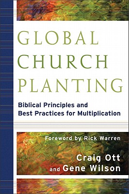 Image for Global Church Planting: Biblical Principles and Best Practices for Multiplication