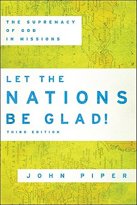 Image for Let the Nations Be Glad!: The Supremacy of God in Missions (Spire Books)