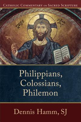 Philippians, Colossians, Philemon (Catholic Commentary on Sacred Scripture), Hamm, Dennis SJ