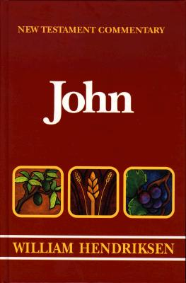 New Testament Commentary Exposition of the Gospel According to John: Two Volumes Complete in One, Hendriksen, William