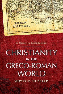 Image for Christianity in the Greco-Roman World: A Narrative Introduction