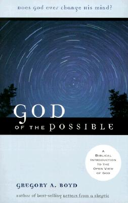 Image for God of the Possible: A Biblical Introduction to the Open View of God