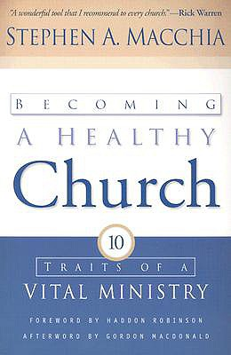 Image for Becoming a Healthy Church: Ten Traits of a Vital Ministry