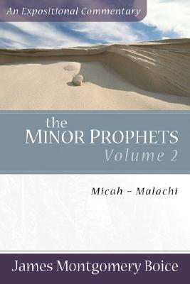 The Minor Prophets: Micah-Malachi, Boice, James Montgomery