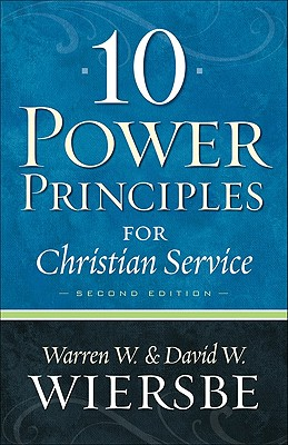10 Power Principles for Christian Service, David W. Wiersbe, Warren W. Wiersbe