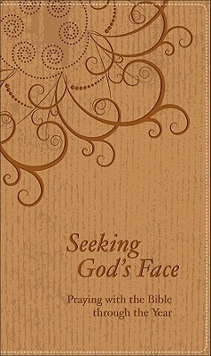 Image for Seeking God's Face: Praying with the Bible through the Year