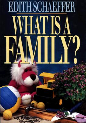 What is a Family?, Schaeffer, Edith