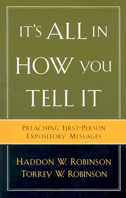 Image for It's All in How You Tell It: Preaching First-Person Expository Messages