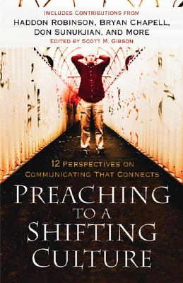 Image for Preaching to a Shifting Culture: 12 Perspectives on Communicating that Connects