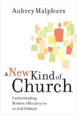 Image for ***A New Kind of Church: Understanding Models of Ministry for the 21st Century