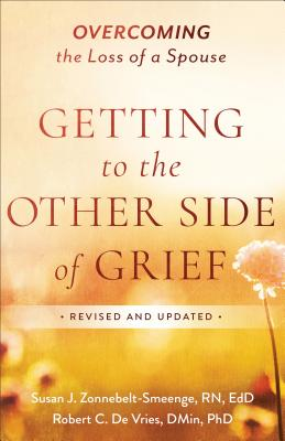 Image for Getting to the Other Side of Grief: Overcoming the Loss of a Spouse