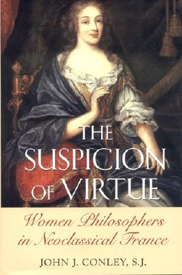 Image for The Suspicion of Virtue: Women Philosophers in Neoclassical France