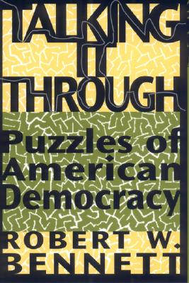 Image for Talking It Through: Puzzles of American Democracy