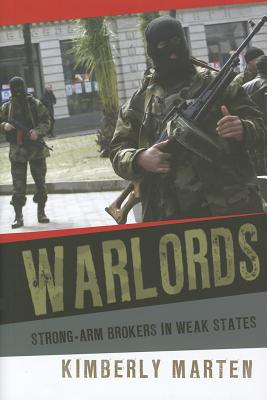 Image for Warlords: Strong-arm Brokers in Weak States (Cornell Studies in Security Affairs)