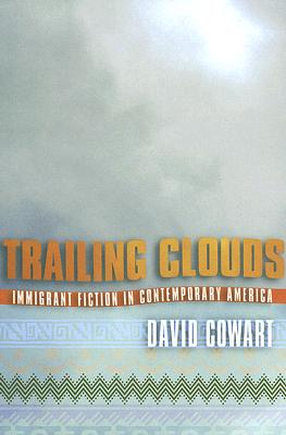 Image for Trailing Clouds: Immigrant Fiction in Contemporary America