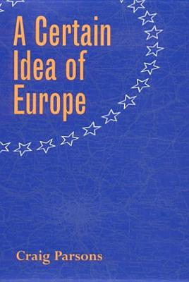 Image for A Certain Idea of Europe (Cornell Studies in Political Economy)