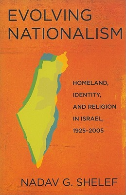 Image for Evolving Nationalism: Homeland, Identity, and Religion in Israel, 1925-2005