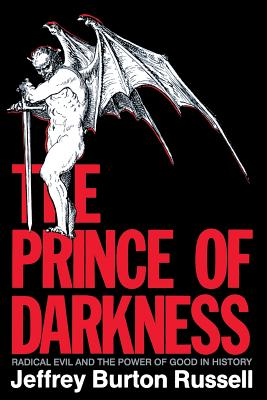 Image for The Prince of Darkness: Radical Evil and the Power of Good in History