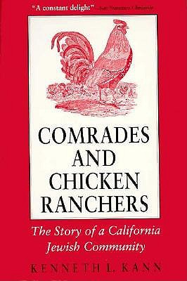 Comrades and Chicken Ranchers: The Story of a California Jewish Community (Cornell Paperbacks), Kann, Kenneth L.